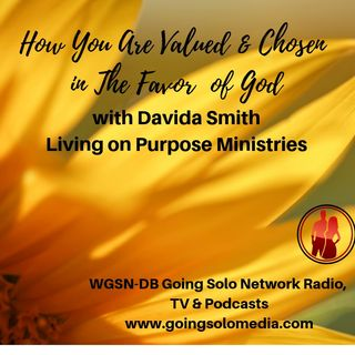 How You Are Valued & Chosen in The Favor  of God