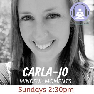 Carla-Jo Mindful Moments Episode 1