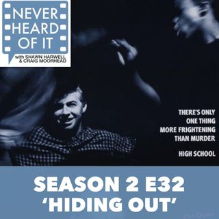 Season 2 Ep 32 - 'Hiding Out'