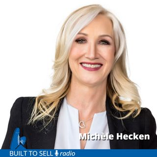 """Ep 298 Michèle Hecken - Why """"Off-Boarding"""" Is an Essential Ingredient in Building to Sell"""