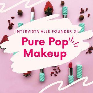 Ep. 29. I Rossetti dal cuore fruttato 🍊- Intervista alle founder di Pure Pop Makeup.