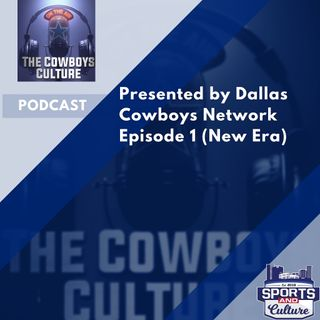 The Cowboys Culture ( Episode 1)