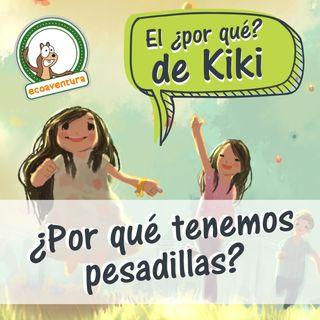 El por qué de Kiki, capítulo dos: ¿Por qué tengo pesadillas?