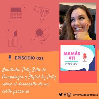 031 - Invitada: Paty Soto de Guapología, sobre la importancia de desarrollar un estilo personal