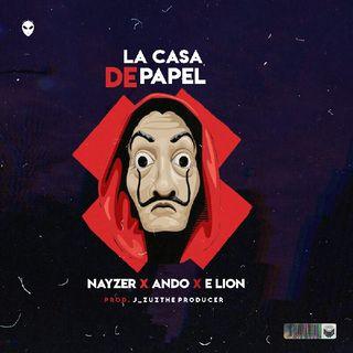 La Casa De Papel - Nayzer Ft Ando Y E'lion