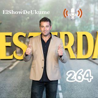 Yesterday | ElShowDeUkume 264