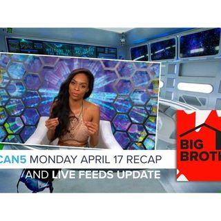 Big Brother Canada 5 | Monday April 17 Recap & Live Feeds Update