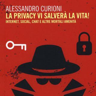 """Alessandro Curioni """"La privacy vi salverà la vita!"""""""
