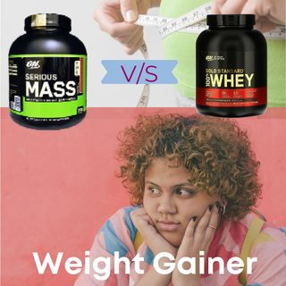 ON Serious Mass Gainer VS Whey Protein