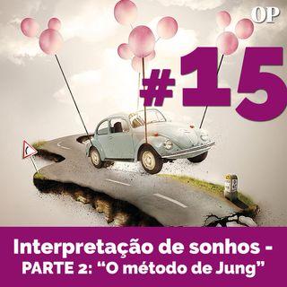 """#15 - Interpretação de sonhos - Parte 2: """"O método de Jung"""""""