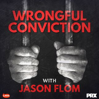 S6E1: Trailer:  Wrongful Conviction with Jason Flom Season 6