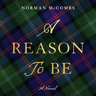 A Reason to Be by Norman McCombs