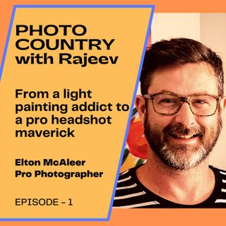 Ep. 1 - Elton McAleer - From a light painting addict to a pro headshot maverick