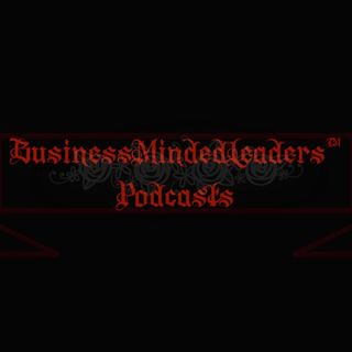 06:15:2018: Week 101 Episode of The #BusinessMindedLeaders™️ Podcast Sessions 491-495: {June 11th-June 15th, 2018}