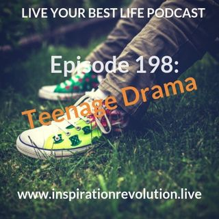 Ep 199: Teenage Drama Part 2
