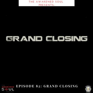 The Awakened Soul Podcast Episode 82: Grand Closing