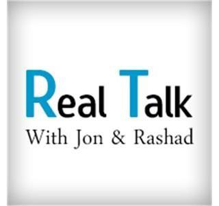 Real Talk w/ Jon & Rashad Ep. 34