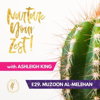 #NurtureYourZest Episode 29 with special guest Muzoon Al-Melehan #InternationalWomensDay2020