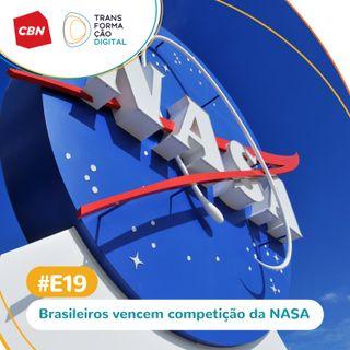 Transformação Digital CBN - Especial 19: Equipe brasileira vence competição da NASA