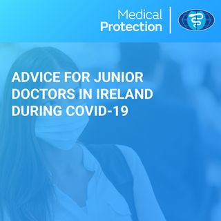 [Ireland] Advice for Junior Doctors during COVID-19