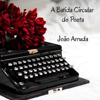 EP01 - POESIA - A batida circular do Poeta