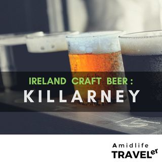 Craft Beer Killarney Ireland  7 Trending Breweries