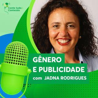 Episódio 14 - Gênero e Publicidade - Jadna Rodrigues