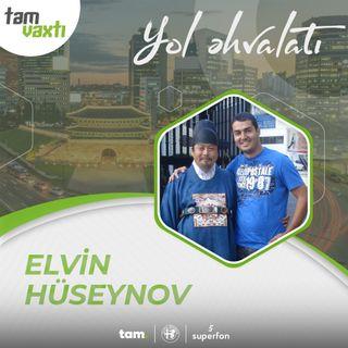 Elvin Hüseynov | Yol əhvalatı #8 | Tam vaxtı #190