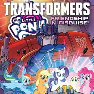 Source Material Live: My Little Pony/Transformers - Friendship in Disguise