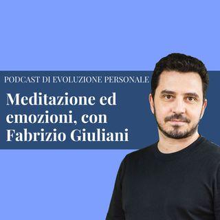 Episodio 164 - Meditazione ed Emozioni, con Fabrizio Giuliani.