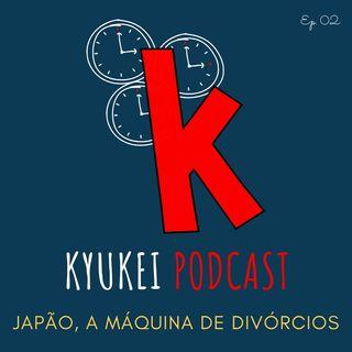 Japão, a máquina de divórcios - Kyukei podcast ep. 02