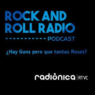¿Hay Guns pero que tantas Roses?