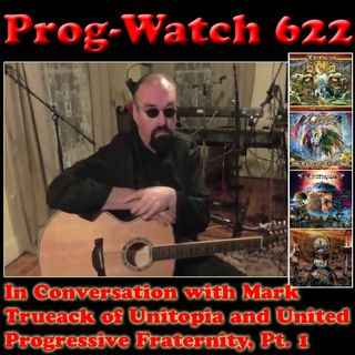 Episode 622 - In Conversation with Mark Trueack of Unitopia & United Progressive Fraternity, Pt. 1