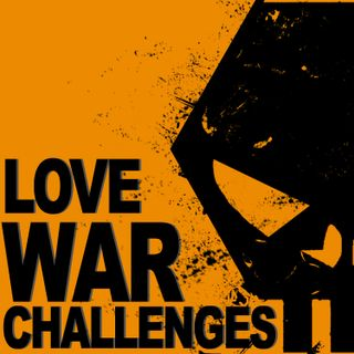 Love War Challenges Podcast