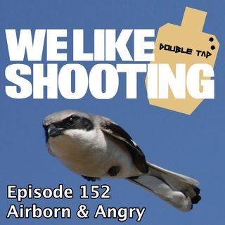 WLS Double Tap 152 - Airborn & Angry