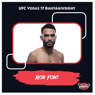 UFC Vegas 17 Bantamweight Rob Font Fightlete.com Interview