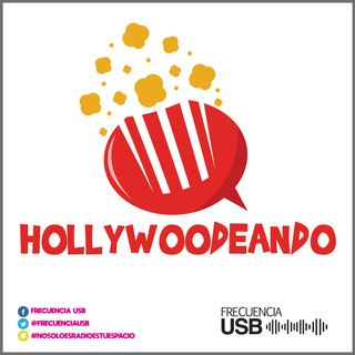 Episodio 18 - Hollywoodeando