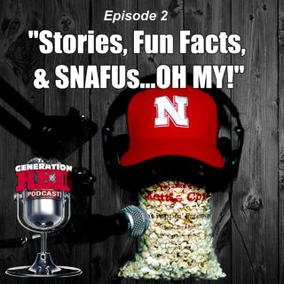 S1 E02 - Stories, Fun Facts, & SNAFUs...OH MY!