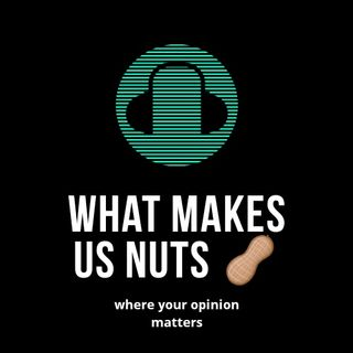 What Makes Us Nuts Intro