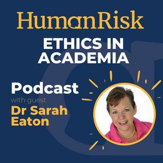 Dr Sarah Eaton on Ethics In Academia