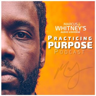 E39: Discover Your Demons - Practicing Purpose Ep. 5