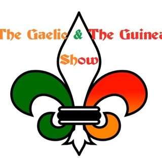 The Gaelic and The Guinea Show