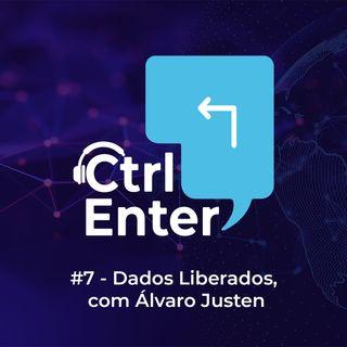 CTRL ENTER #07 | Dados Liberados, com Álvaro Justen