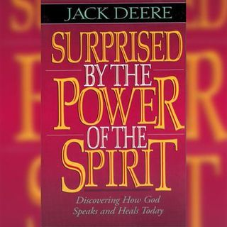 Surprised By The Power of The Spirit (Part 2)