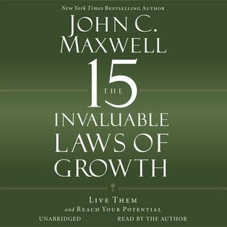 John C. Maxwell - Laws of Growth - Leadership Podcast