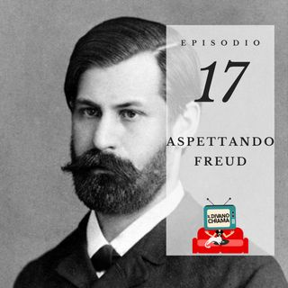 Puntata 17 - Aspettando Freud