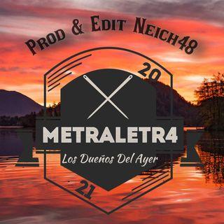 Metraletr4 - Los Dueños Del Ayer (Prod & Edit By Neich48)
