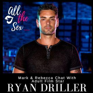 Season 2 Premiere!! Ryan Driller -Adult Film Super Star