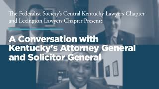 A Conversation with Kentucky's Attorney General and Solicitor General
