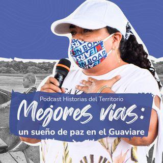 Mejores vías: un sueño de paz en el Guaviare